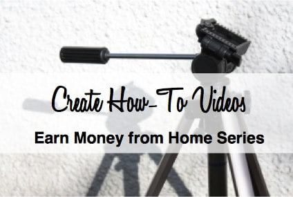 Earn Income and create how-to videos