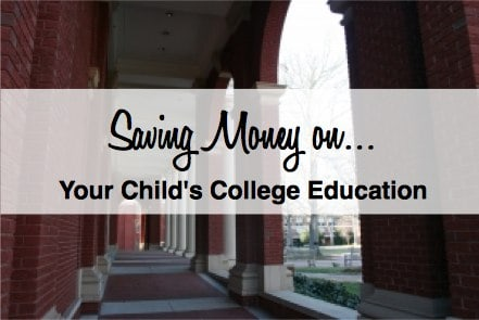 Saving Money on Your Child_s College Education