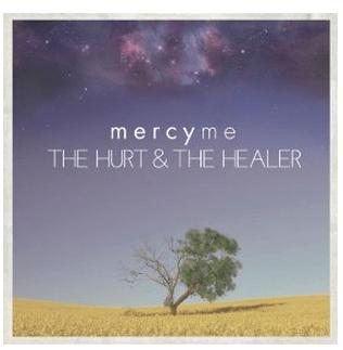 Mercy Me The Hurt & The Healer