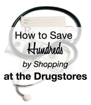 How to save Hundreds by Shopping at the Drugstores