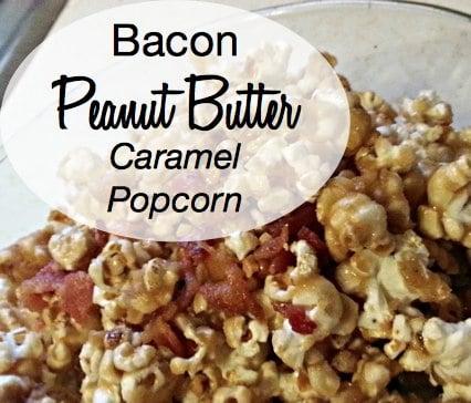 Bacon Peanut Butter Caramel Popcorn Recipe