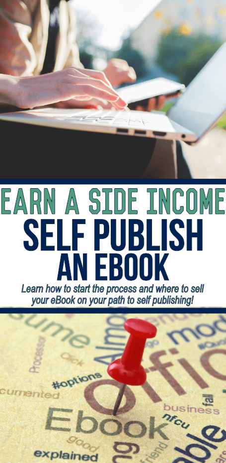 Looking for a side income? Consider self publishing an ebook! This post helps you learn the process including where to sell to start!