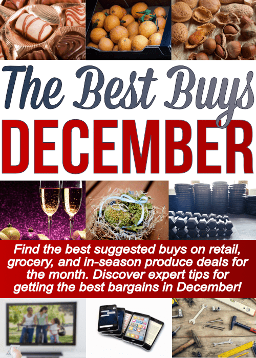 Epic list of things to buy in December to get the biggest bang for your buck! This mega list includes grocery bargains, retail deals to snag, and miscellaneous services you would never believe are a GREAT buy this month!