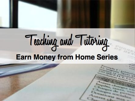 Teaching and tutoring to earn additional income.