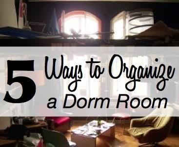 Ways to Organize a Dorm Room