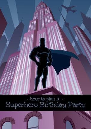 How to Plan a Superhero Birthday Party