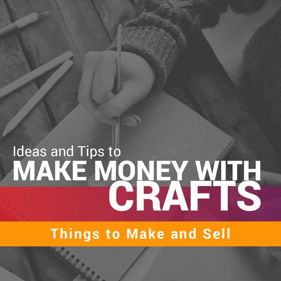 Crafts To Make And Sell Best Ways To Make Money With Crafts
